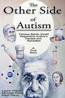 The Other Side of Autism: Famous Spirits Unveil Regressive Autism's Causes and Remedies by Laura Hirsch (Paperback / softback, 2012)