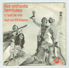 Les ENFANTS TERRIBLES Vinyle 45T C'EST LA VIE - SUR UN FIL BLANC - BARCLAY 61190
