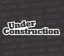 Under construction vinyl decal car window sticker jdm illest turbo stance low