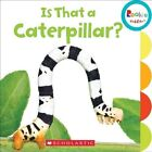 Is That a Caterpillar? by Various (Board book, 2016)