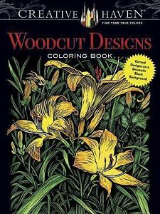 Adult Coloring Creative Haven Woodcut Designs Book Carved On A Dramatic Black Background By Tim Foley 2016 Paperback