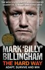 The Hard Way Adapt Survive and Win by Mark Billy Billingham (2019, Hardcover)
