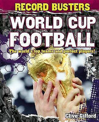 Gifford, Clive, World Cup Football (Record Busters), Very Good Book