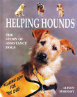 Helping Hounds: The Story of Assistance Dogs by Alison Hornsby (Hardback, 2000)