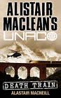 Alistair MacLean's UNACO - Death Train by Alastair MacNeill (Paperback, 1989)