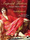 Imperial Fictions: Europe's Myths of Orient by Rana Kabbani (Paperback, 2008)