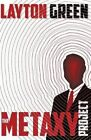 The Metaxy Project by Layton Green (Paperback / softback, 2014)