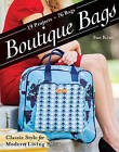 Boutique Bags: Classic Style for Modern Living  19 Projects, 76 Bags by Sue Kim (Paperback, 2015)