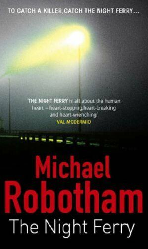 The Night Ferry By  Michael Robotham. 9780751537307