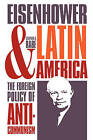 Eisenhower and Latin America: The Foreign Policy of Anticommunism by Stephen G. Rabe (Paperback, 1988)