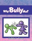 Why Bully Me? by Judith A. Terry (Paperback, 2012)