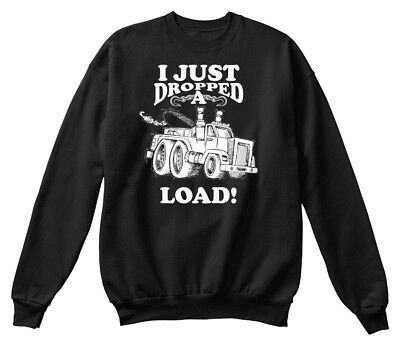 Truck Driver Dump Getting My Load Off Unisex Sweatshirt tee