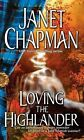 Loving the Highlander by Janet Chapman (Paperback)