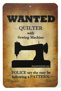 Wanted-Quilter-with-Sewing-Machine-Sign-5-5-034-x-8-5-034-non-tearable-14-Mil-Poly
