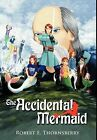 The Accidental Mermaid by Robert E. Thornsberry (Hardback, 2012)