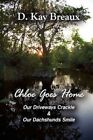 Chloe Goes Home 9781456040505 by D. Kay Breaux Paperback