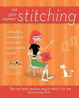 Not Your Mama's Stitching: The Cool and Creative Way to Stitch it to 'em by Kate Shoup (Paperback, 2007)