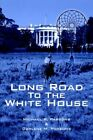 Long Road to The White House 9781420892734 by Michael R. Parsons Paperback