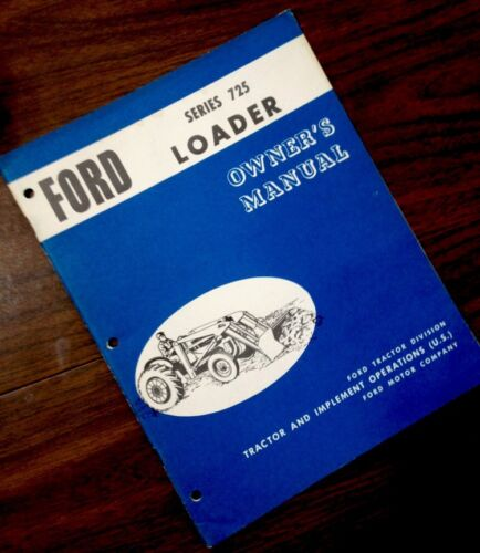 FORD SERIES 725 LOADER OWNERS OPERATORS MANUAL 2000 4000