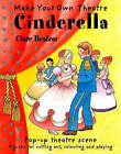 Make Your Own Theatre: Cinderella by Clare Beaton (Paperback, 2007)