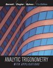 Analytic Trigonometry with Applications by Karl E. Byleen, Raymond A. Barnett, Michael R. Ziegler and Dave Sobecki (2011, Hardcover, Student Manual)