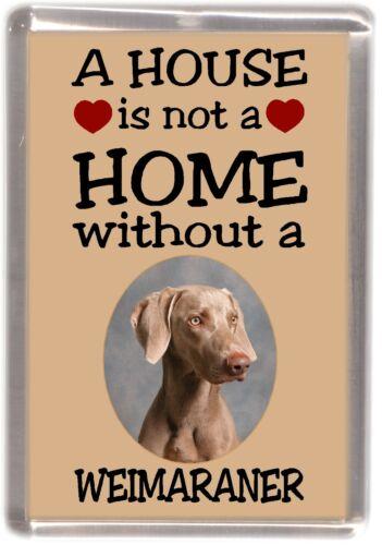 """Weimaraner Dog Fridge Magnet /""""A HOUSE IS NOT A HOME/"""" by Starprint"""