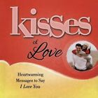 Kisses of Love: Heartwarming Messages to Say I Love You by Howard Books (Paperback / softback, 2014)