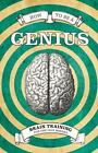 How to Be a Genius : Brain Training for the Idle Minded by Robert Allen and James Regan (2011, Hardcover)
