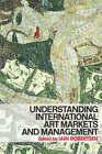 Understand Inter Art Markets by Taylor & Francis Ltd (Paperback, 2005)