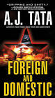Foreign and Domestic by Anthony J Tata, A J Tata (Paperback / softback, 2015)