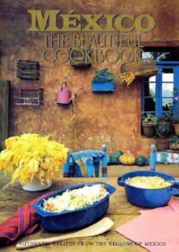 The Beautiful Cookbook The Mexico By Susanna Palazuelos 1991