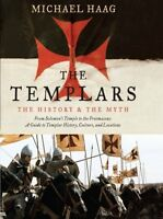 The Templars: The History And The Myth: From Solomon`s Temple To The Freemasons on Sale