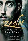 Zealot: The Life and Times of Jesus of Nazareth by Reza Aslan (Hardback, 2013)
