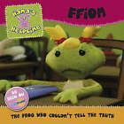 Hana's Helpline Ffion: The Frog Who Couldn't Tell the Truth by Random House Children's Publishers UK (Paperback, 2008)