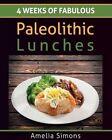 4 Weeks of Fabulous Paleolithic Lunches - Large Print by Amelia Simons (Paperback / softback, 2014)
