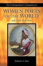 The Undergraduate's Companion to Women Poets of the World and Their Web Sites (U