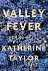 Valley Fever by Katherine Taylor (Hardback, 2015)