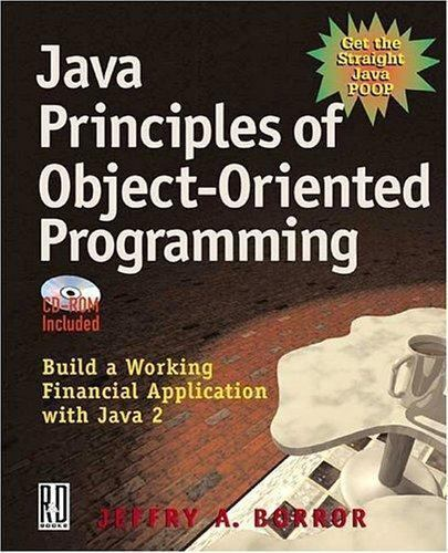 Java Principles of Object-Oriented Programming by Jeffry A. Borror