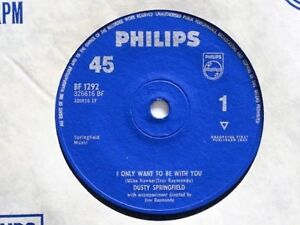 DUSTY-SPRINGFIELD-I-ONLY-WANT-TO-BE-WITH-YOU-7-034-VINYL-PHILIPS-SLEEVE