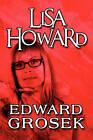 Lisa Howard by Edward Grosek (Paperback / softback, 2009)