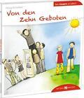 Von den Zehn Geboten den Kindern erzählt von Georg Schwikart (2014, Taschenbuch)