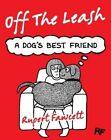 Off The Leash: A Dog's Best Friend by Rupert Fawcett (Hardback, 2014)