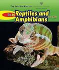 Top 10 Reptiles and Amphibians for Kids by Enslow Publishers (Hardback, 2008)