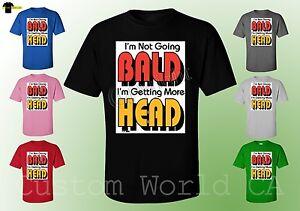 I/'m Not Going Bald I/'m Getting More Head Men T-Shirt