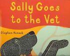Sally Goes to the Vet by Stephen Huneck (Hardback, 2004)