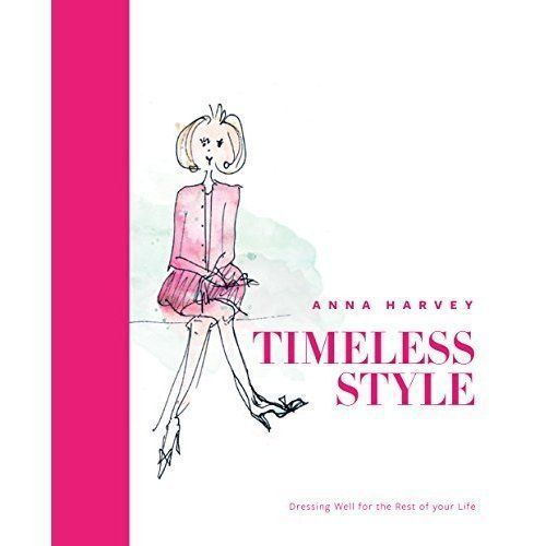 1 of 1 - Very Good, Timeless Style: Dressing well for the rest of your life, Anna Harvey,