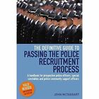 The Definitive Guide To Passing The Police Recruitment Process 2nd Edition: A handbook for prospective police officers, special constables and police community support officers by John McTaggart (Paperback, 2014)