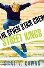 Street Kings by Brad V Cowan (Paperback / softback, 2013)