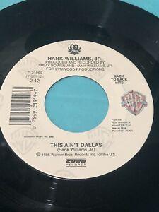 Hank Williams Jr. Aint Misbehavin / This Aint Dallas 45