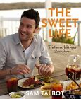 The Sweet Life : Diabetes Without Boundaries by Sam Talbot (2011, Hardcover)